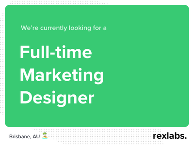 Full-time Marketing Designer full time team work software rexlabs rex brisbane branding product job marketing design