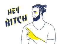 Hey Bitch