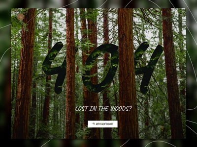 404 Page UI - Lost In The Redwoods woods uiux typography trees template design san fransisco rings redwoods photoshop pattern nature mask national parks lost forrest error environment dailyui brush lettering 404 page