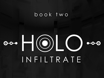 Holo: Infiltrate - Title Typography novel book writing typography title science fiction