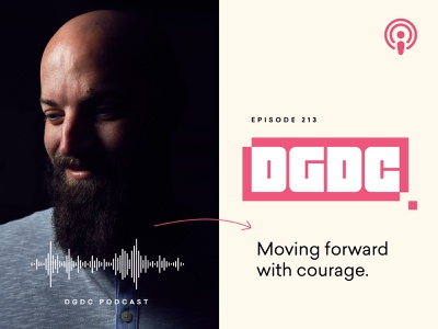 DGDC Podcast: Moving Forward With Courage podcasts intangibles authentic pricing courage interview design assets design thinking design podcast dcdg podcast podcasting dcdg podcast branding focus lab