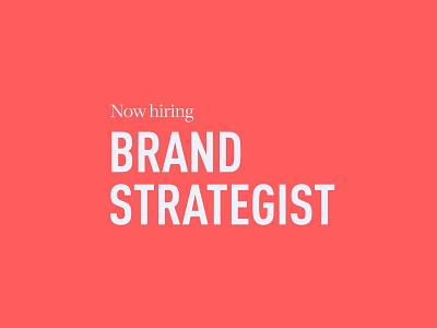 Now hiring: Brand Strategist hiring brand positioning branding concept brand identity branding agency branding brand strategy focus lab