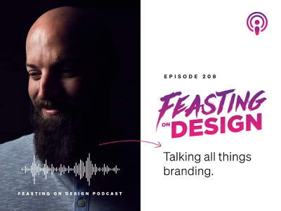 Feasting on Design Podcast soft skills design career brand process brand agency communication brand designer branding podcasts podcast focus lab