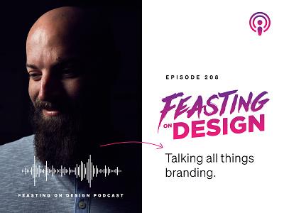 Feasting on Design Podcast soft skills design career brand process brand agency communication brand designer branding podcasts podcast focus lab