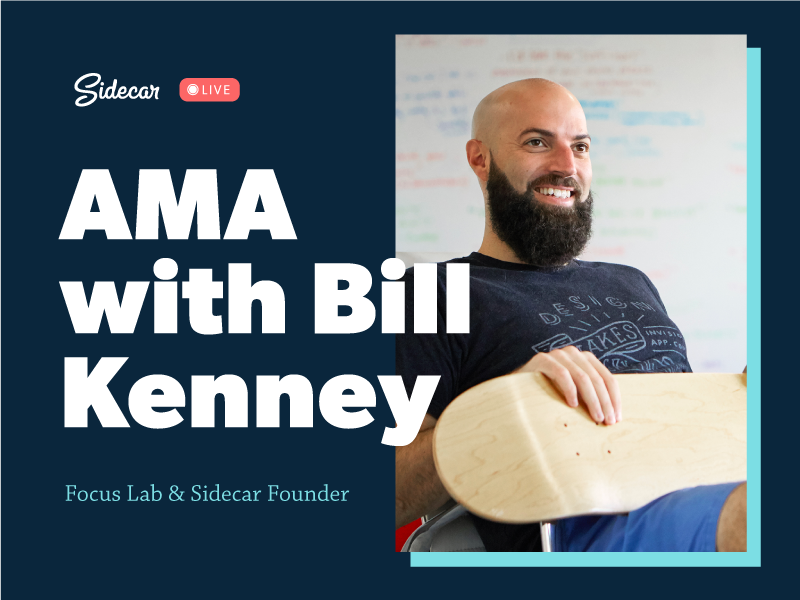 Bill AMA Dribbble focus lab ask me anything live fb facebook ama sidecar