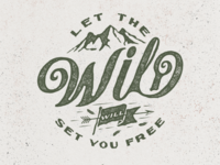 Let the wild will set you free apparel logo outdoor wild apparel logo font design lettering classic vintage typeface display typography font design