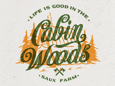 Life is Good in The Cabin Woods adobe illustrator rough hand lettering woods house cabin outdoor adventure illustration lettering classic vintage typeface display typography