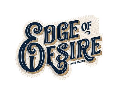Edge of Desire John Mayer Handlettering victorian badge typedesign lettering font design vintage classic typeface typography display font design