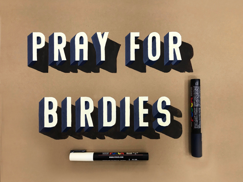 Pray For Birdies paint pen hand lettering type hand drawn golf lettering