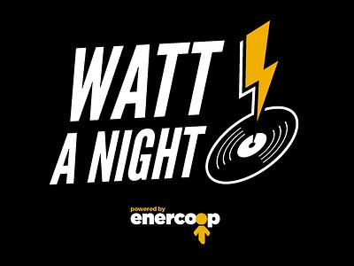 Watt a night sound power energy vinyl music concert night enercoop watt logo