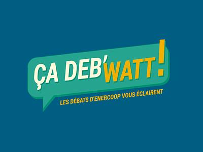 Logo Ça deb'watt ! logo watt talk debat debate enercoop