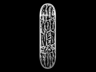 All You Need is Fun skateboard graphics skateboarding skate skateboard typography