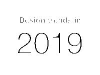 Design Trends in 2019
