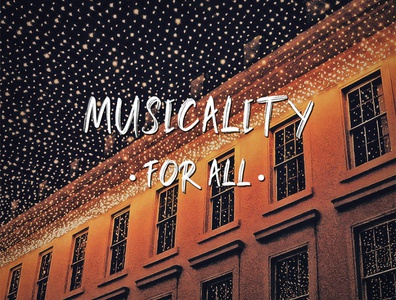 Musicality For All