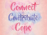 Connect, Contribute, Cope
