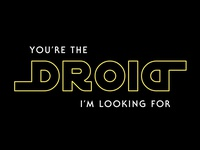 The Droid I'm Looking For