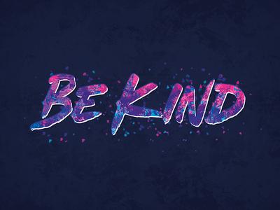 Be Kind vibrant motivation design print poster art lettering typography