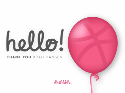 Hello Dribbble! thank you script typography type dribbble balloon design