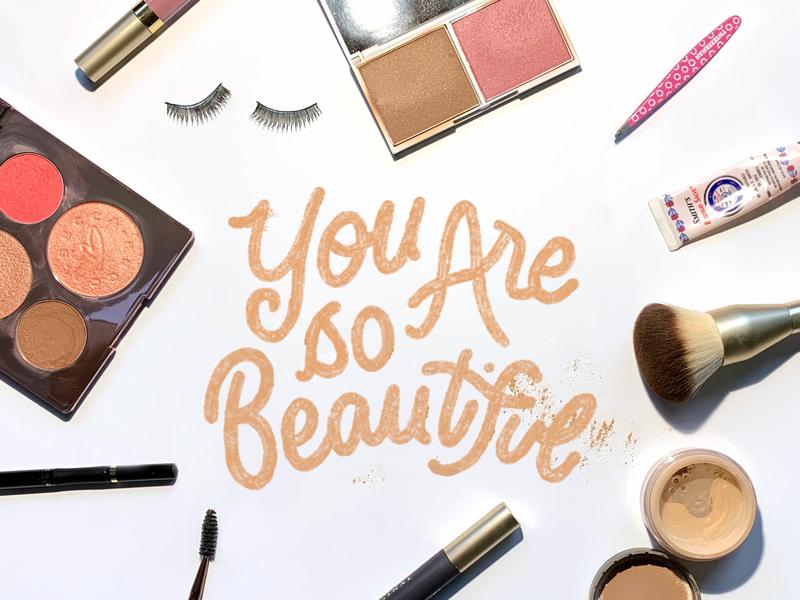 You Are So Beautiful typographic art script handlettering makeup beauty feminine lettering typogaphy illustration