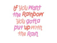 If You Want the Rainbow