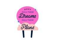 Don't Call Them Dreams