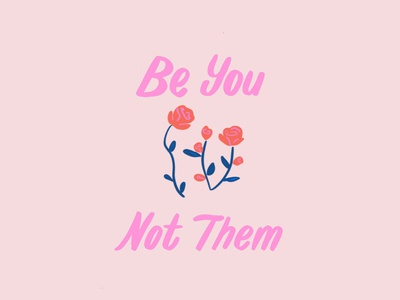 Be You florals ipad lettering procreate customlettering lettering handmade roses pink hand lettering art hand lettering