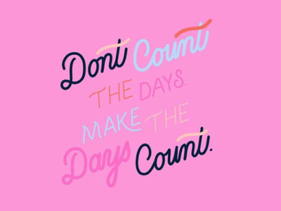 Don't Count the Days monoline monolinescript ipad lettering colortheory color monoline script vintage typography script design color theory handlettering pink procreate popart hand lettering illustration lettering