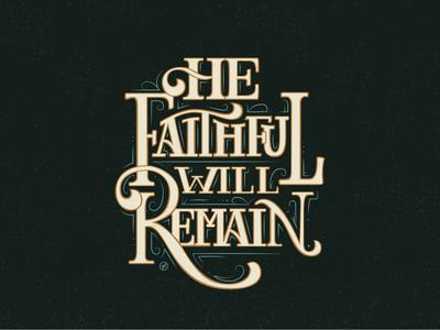He Faithful Will Remain