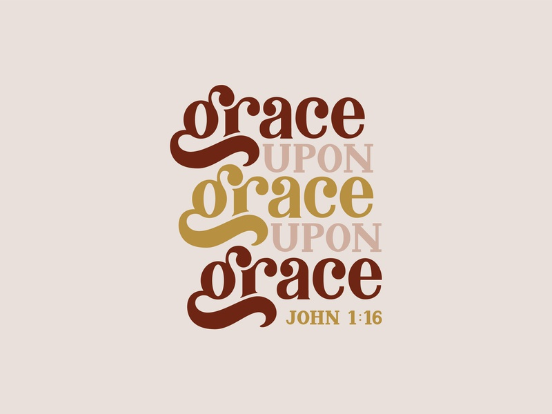 Grace Upon Grace Upon Grace religious art illustrator scriptures letter design hand lettering typography type art hand drawn christian design christian christianity vector scripture typedesign letters handlettering lettering lettering artist hand typography hand type