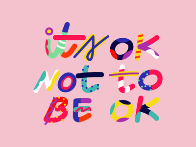 its  ok not to be ok.
