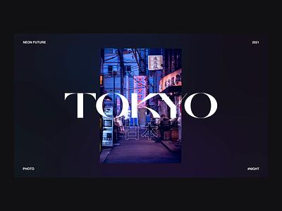 Tokyo photography design minimalist sanserif modern image neon street night web ux ui dark photo scroll animated tokyo japan travel tourism