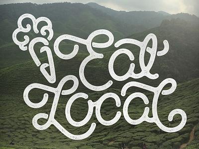 Eat Local portfolio lettering typography illustration design