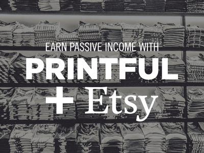 Skillshare Class on Printful + Etsy graphic design art director print on demand passive income trending class logo typography design etsy printful skillshare