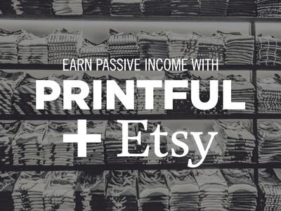 Skillshare Class on Printful + Etsy graphic design art director print on demand passive income trending class logo typography design etsy printful skillshare