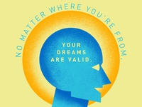 Your dreams are always valid.