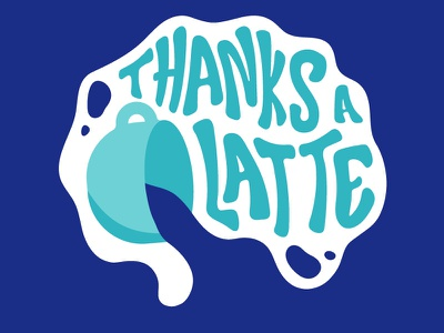 Thanks a Latte color spill design typography lettering coffee latte illustrator illustration