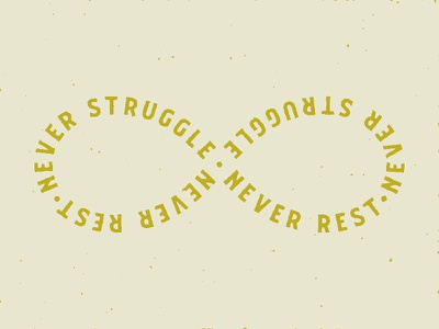 Never Struggle. Never Rest. byron lord quotes inspirational inspiration typography type art type