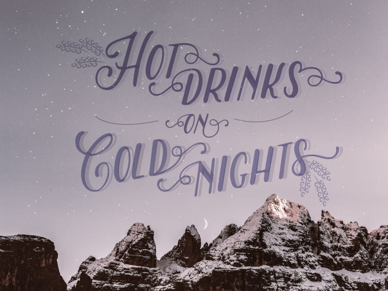 Hot Drinks on Cold Nights cold drinks night hot cold mountain snow typogaphy design illustration