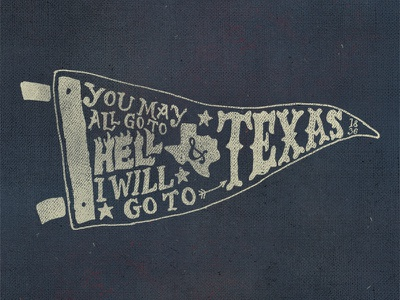 Hell Or Texas lone star pride typography illustration vintage pennant texas
