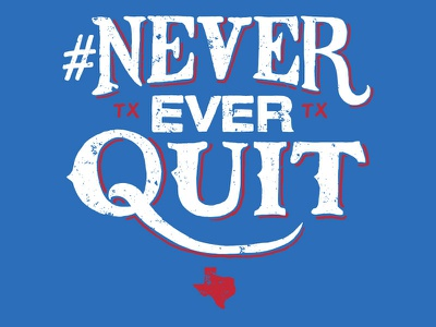 #NeverEverQuit texas shirt sports baseball texas rangers
