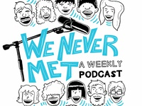 We Never Met - Shirt Design