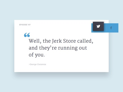 Daily UI - Day 10: Social Share social share seinfled challenge minimal quote 010 social share ui daily dailyui