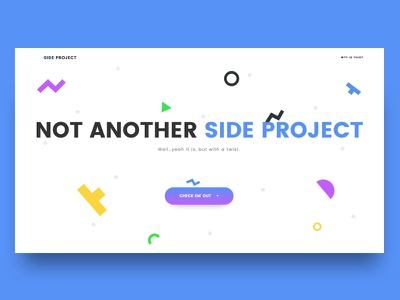 Not Another Side Project… single page landing shapes colors minimal design ux ui side project sketch