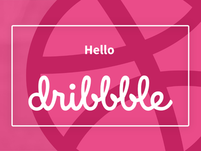 Hello Dribbble new dribbbler welcome first shot