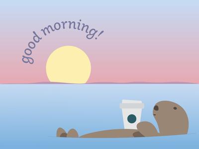 Good morning otter