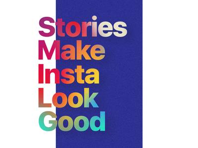 Stories make insta look good.