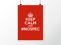 Keep Calm And #NOSPEC