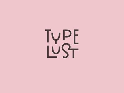Type Lust. Logotype letter lettering type typelust lustfortype vector logo branding design typography