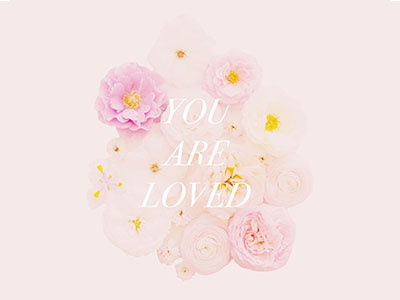 You Are Loved blush serif floral graphic design