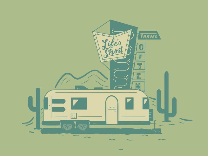 Life's Short lettering desert airstream travel illustration